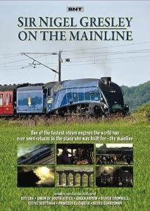 Sir Nigel Gresley On The Mainline [DVD]