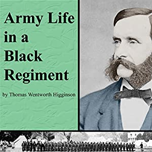 Army Life in a Black Regiment | [Thomas Wentworth Higginson]