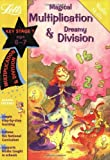 Magical Multiplication and Dreamy Division Age 6-7: Multiplication and Division (Letts Magical Skills)
