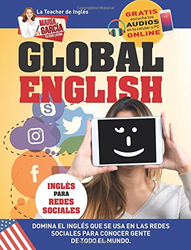 Global English. Ingles para Redes Sociales.: Edicion Bilingue (Maria Garcia, Tu Guia Latina) (Volume 2)  [Garcia, Maria] (Tapa Blanda)