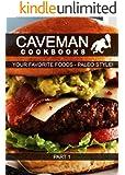Your Favorite Foods - Paleo Style! Part 1 (Caveman Cookbooks) (English Edition)
