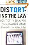 Distorting the Law: Politics, Media,...