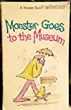 img - for Monster Goes to the Museum book / textbook / text book