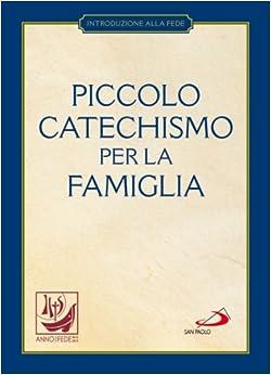Piccolo catechismo per la famiglia: 9788821573927: Amazon.com: Books