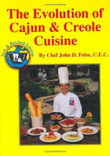 The Evolution of Cajun and Creole Cuisine by John D. Folse