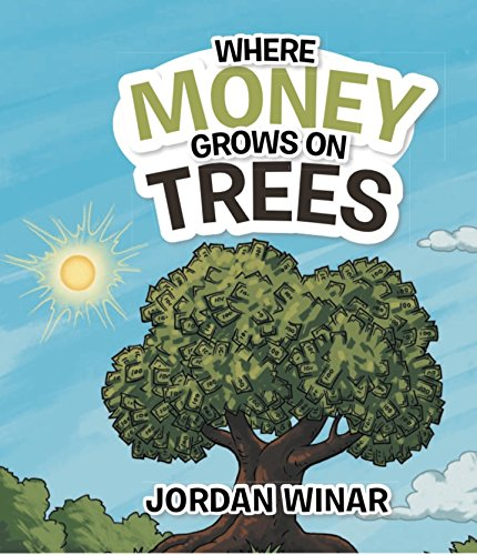 Where Money Grows on Trees [Winar, Jordan] (Tapa Dura)