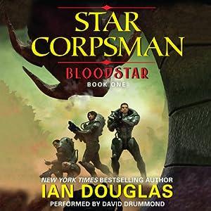 Bloodstar: Star Corpsman, Book 1 | [Ian Douglas]