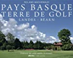 Pays Basque Terre de golf : Landes -...