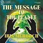 The Message to the Planet | Iris Murdoch