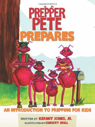 By Kermit Jones Jr. Prepper Pete Prepares: An Introduction to Prepping for Kids (Prepper Pete and Friends) [Paperback]