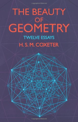 The Beauty of Geometry: Twelve Essays (Dover Books on Mathematics)
