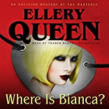 Where Is Bianca?: The Tim Corrigan Mysteries, Book 1 (       UNABRIDGED) by Ellery Queen Narrated by Traber Burns