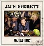 echange, troc Jace Everett - Mr Good Times
