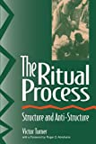 The Ritual Process: Structure and Anti-Structure (Lewis Henry Morgan Lectures) (0202011909) by Victor Turner
