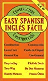 Easy Spanish for Construction/Ingles Facil Para Construccion