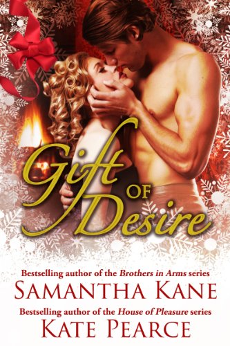 Kate Pearce - Gift of Desire (Hot Christmas Love Stories from Samantha Kane and Kate Pearce) (English Edition)