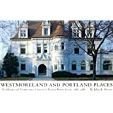 Westmoreland and Portland Places: The History and Architecture of America's Premier Private Streets, 1888-1988 Julius K. Hunter, Esleu =Hamilton, Robert Pettus and Leonard Lujan