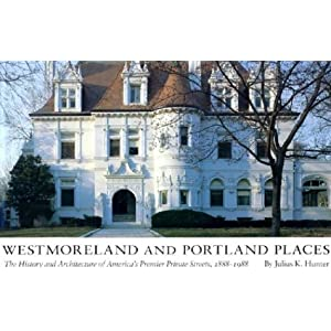 Westmoreland and Portland Places: The History and Architecture of America's Premier Private Streets, 1888-1988