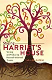 img - for Staging Harriet's House: Writing and Producing Research-Informed Theatre (Critical Qualitative Research) 1st printing edition by Goldstein, Tara (2011) Paperback book / textbook / text book