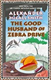 The Good Husband of Zebra Drive (No 1 Ladies Detective Agency 8) Alexander McCall Smith
