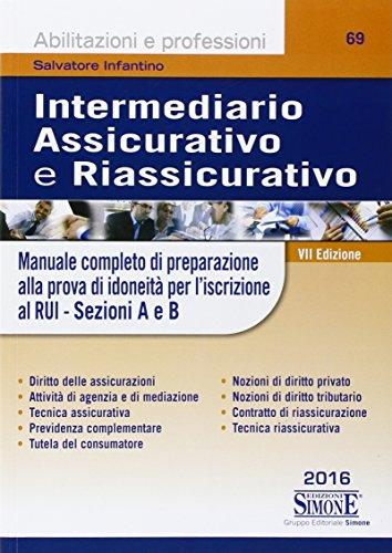 Intermediario assicurativo e riassicurativo Manuale completo di preparazione alla prova per idoneità per l'is PDF