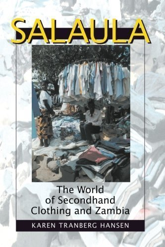 Salaula: The World of Secondhand Clothing and Zambia 1st (first) Edition
