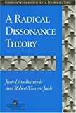 img - for A Radical Dissonance Theory (European Monographs in Social Psychology) book / textbook / text book