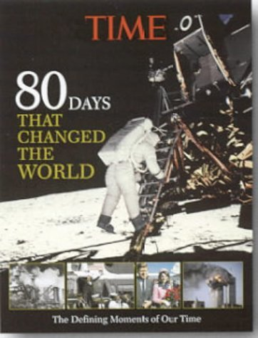 time-80-days-that-changed-world-the-defining-moments-of-our-time-by-time-magazine-2003-09-26