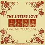 echange, troc The Sisters Love - Give Me Your Love