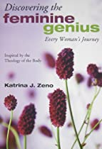 Discovering the Feminine Genius: Every Woman's Journey