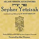Sepher Yetzirah: The Book of Formation | W. Wynn Westcott, translator,Jason Augustus Newcomb, editor