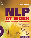 NLP At Work: The Essence of Excellence-3rd Edition (People Skills for Professionals Series)