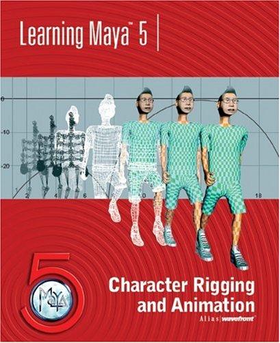 Learning Maya 5: Character Rigging and Animation PDF