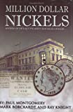 Million Dollar Nickels: Mysteries of the 1913 Liberty Head Nickels Revealed... (0974237183) by Paul Montgomery