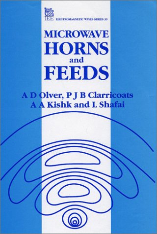 Microwave Horns And Feeds (Iee Electromagnetic Waves Series)