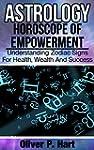 Astrology: Horoscope Of Empowerment:...