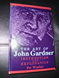 Image of The Art of John Gardner: Instruction and Exploration (Suny Series in American Literature)
