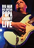 Big Man Big Guitar: Popa Chubby Live [DVD] [Import]
