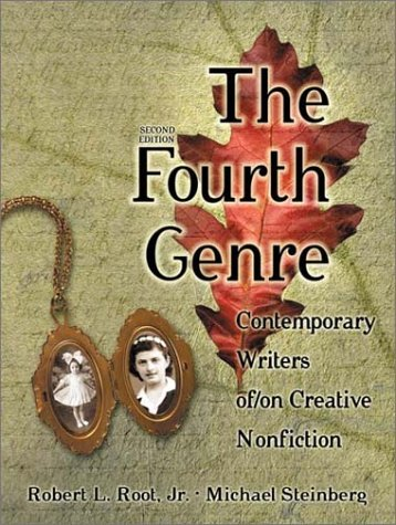 The Fourth Genre: Contemporary Writers of/on Creative Nonfiction (2nd Edition), Robert Root, Michael Steinberg