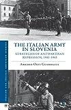 The Italian Army in Slovenia: Strategies of Antipartisan Repression, 1941-1943 (Italian and Italian American Studies)