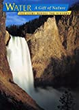 img - for Water: A Gift of Nature, The Story Behind the Scenery book / textbook / text book