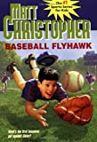Baseball Flyhawk (Matt Christopher Sports Classics) (0316141208) by Christopher, Matt