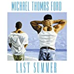 Last Summer (       UNABRIDGED) by Michael Thomas Ford Narrated by Blake Somerset