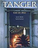 echange, troc Rachid Ouettassi - Tanger, un rêve de cité