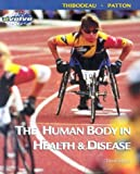 The Human Body in Health & Disease - Soft Cover Version, 3e (Human Body in Health & Disease (W/CD)) (0323013384) by Thibodeau PhD, Gary A.