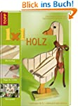 "1 x 1 kreativ ""Holz"": Laubs�gen & Co..."