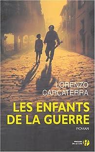 Les Enfants De La Guerre Lorenzo Carcaterra Babelio