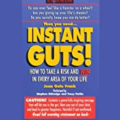 Instant Guts! How to Take a Risk and Win in Every Area of Your Life | [Joan Gale Frank]