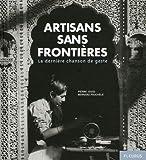 echange, troc Pierre Josse, Bernard Pouchèle - Artisans sans frontières : La dernière chanson de geste