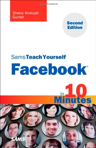 Sams Teach Yourself Facebook in 10 Minutes (2nd Edition) (Sams Teach Yourself — Minutes)